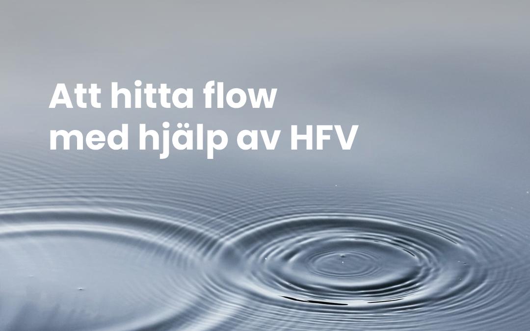 Att hitta flow med hjälp av HFV